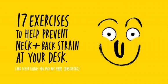 17 Exercises to Help Prevent Neck and Back Strain at Your Desk