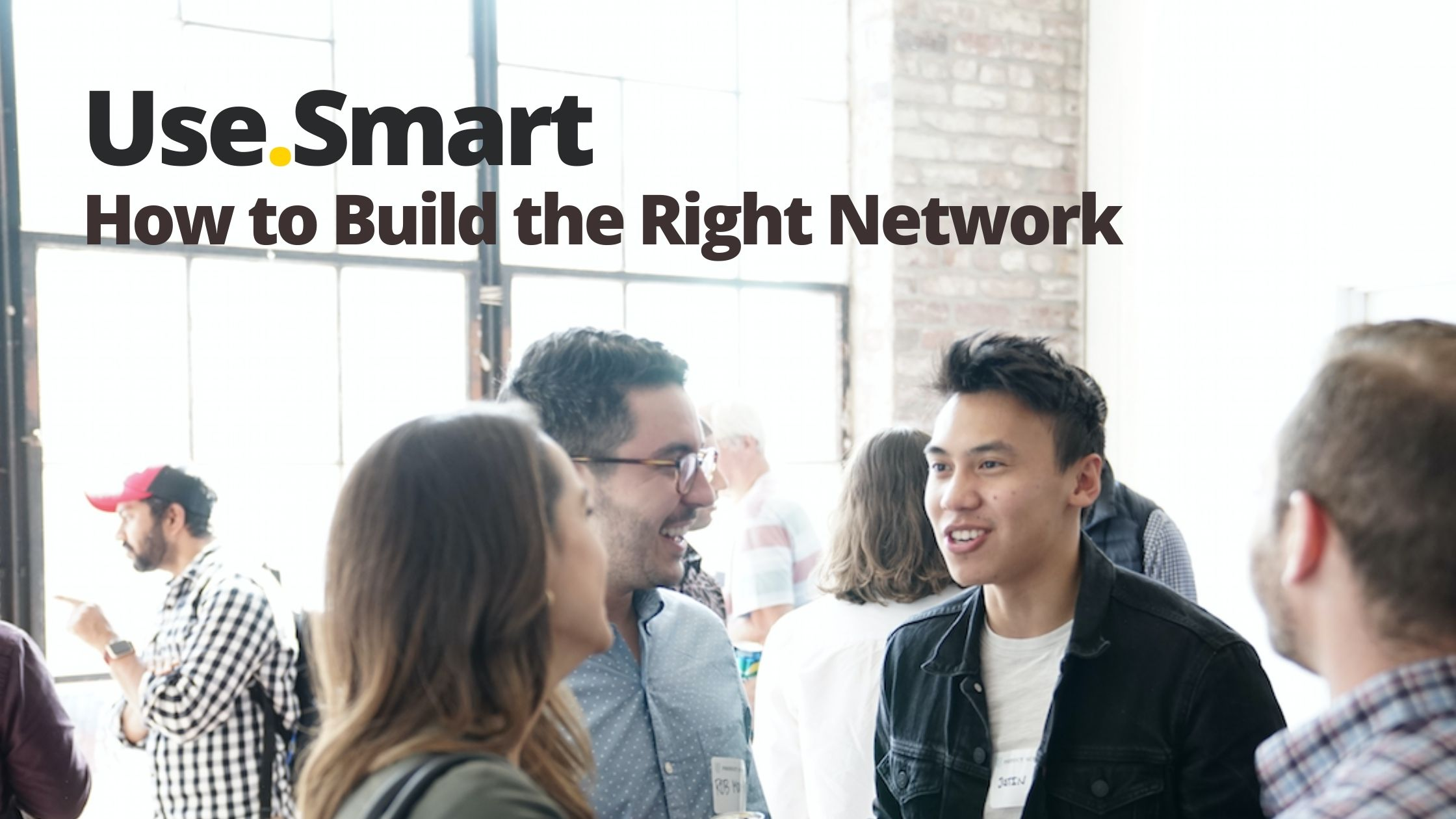 Building the right network